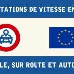 Comparatif des limitations de vitesse en Europe
