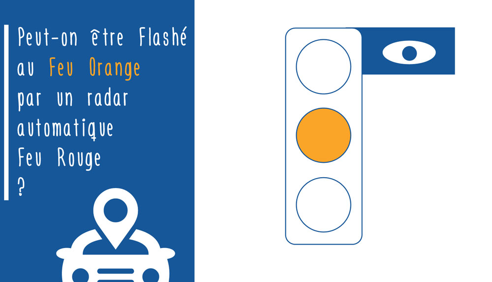 Peut On Etre Flashe Au Feu Orange Par Un Radar Automatique