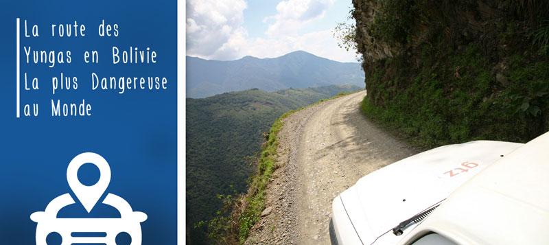 La route la plus dangereuse du monde : la route Nord Yungas
