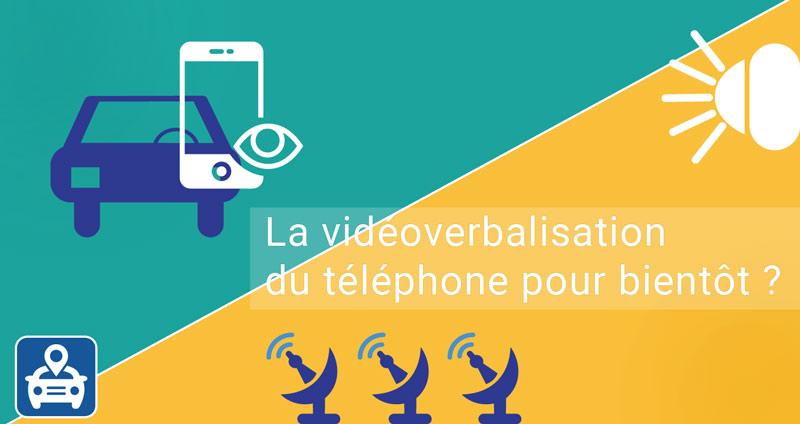 La vidéoverbalisation du téléphone pour bientôt ?