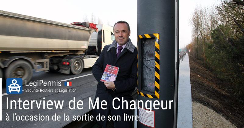 """Interview de Me Changeur, auteur du """"Droit pénal de la circulation routière"""""""