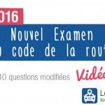 Nouvel examen du code avec vidéo en Avril 2016