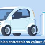 Comment bien entretenir sa voiture électrique?