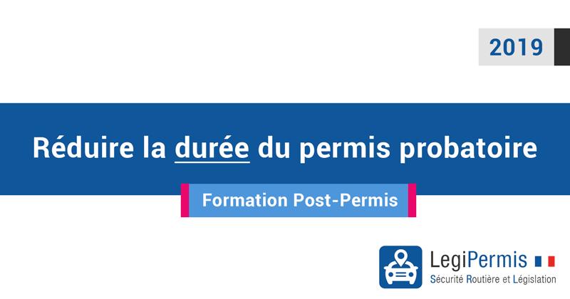 formation post permis réduire le délai du permis probatoire