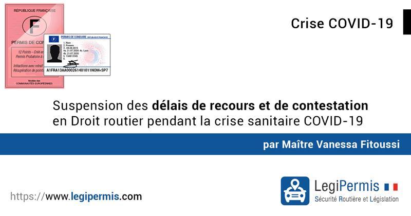 Suspension des délais de recours et de contestation en droit routier pendant la crise sanitaire COVID-19